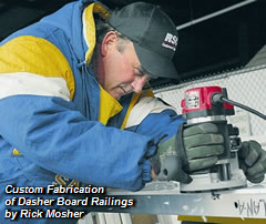 Custom Fabrication of Dasher Board Railings by Rick Mosher